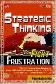 Seri Tune Up : Strategic Thinking To Fight Frustration