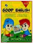 GOOD ENGLISH - A PRACTICAL ENGLISH BOOK FOR ELEMENTARY STUDENTS KELAS II SD/MI