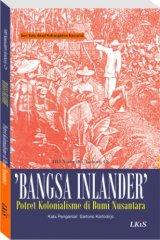 Bangsa Inlander : Potret Kolonialisme di Bumi Nusantara
