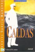 CALDAS: Kisah kepahlawanan yang gegap gempita pertempuran melawan musuh