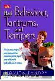 Bad Behaviour, Tantrums, and Tempers