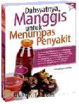 Cover Buku Dahsyatnya Manggis untuk Menumpas Penyakit