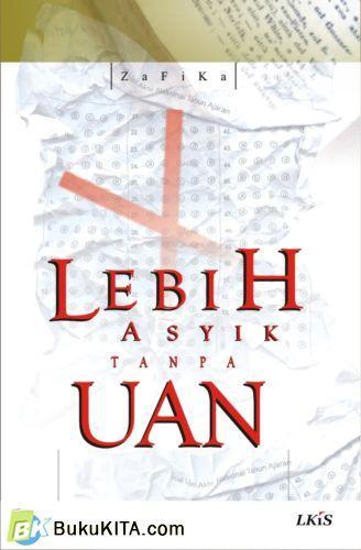 Cover Buku Lebih Asyik Tanpa UAN