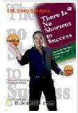 There Is No Shortcut to Success : Bisnis Bisa Dipelajari. Bangunlah Mimpi Anda!