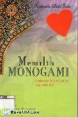 Memilih Monogami : Pembacaan atas Al-Quran & Hadis Nabi