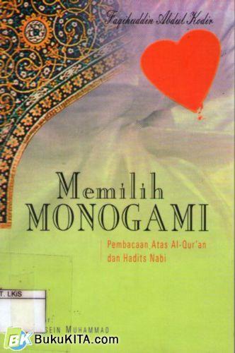 Cover Buku Memilih Monogami : Pembacaan atas Al-Quran & Hadis Nabi
