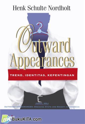 Cover Buku Outward Appearances : Trend Identitas Kepentingan