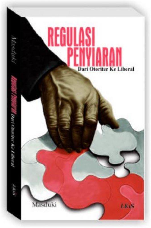 Cover Buku Regulasi Penyiaran : Dari Otoriter ke Liberal