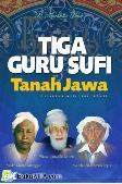 Tiga Guru Sufi Tanah Jawa