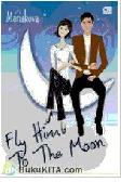 Fly Him to The Moon