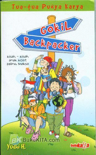 Cover Buku Gokil Backpacker : Kisah-Kisah Anak Kost Paling Maksa