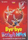 Bye-bye Patah Hati : Tips Berdamai dengan Putus Cinta
