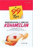 99 Tips Mempersiapkan & Menjaga Kehamilan