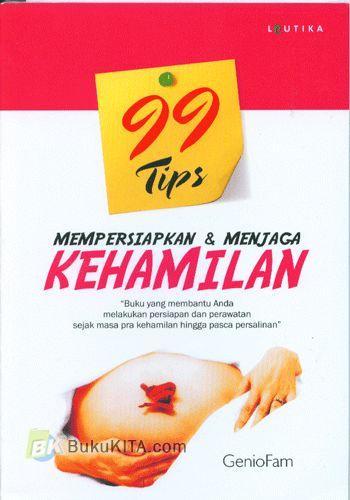 Cover Buku 99 Tips Mempersiapkan & Menjaga Kehamilan