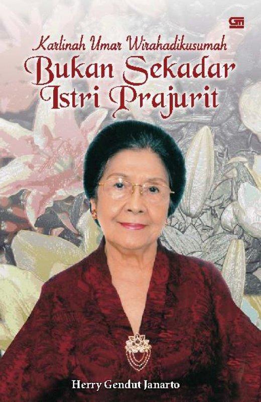 Cover Buku Karlinah Umar Wirahadikusumah : Bukan Sekadar Istri Prajurit (Disc 50%)