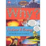 Detail Buku Why? Nuklir & Energi]