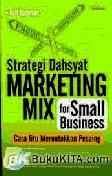 Strategi Dahsyat Marketing Mix For Small Business : Cara Jitu Merontokkan Pesaing