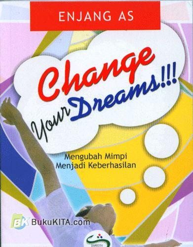 Cover Buku Change Your Dreams!!!