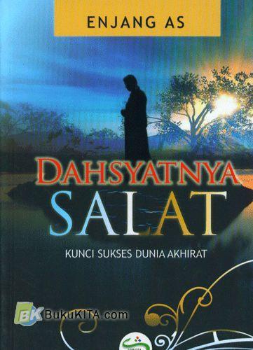 Cover Buku Dahsyatnya Salat : Kunci Sukses Dunia Akhirat