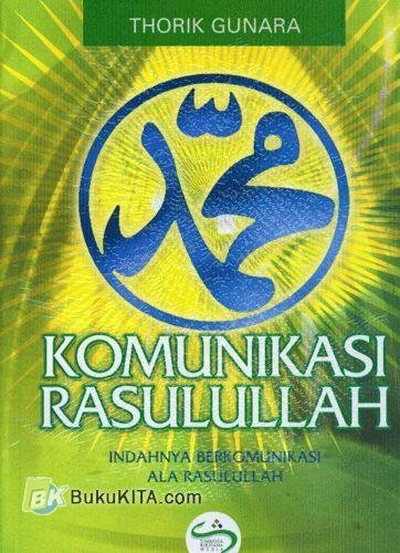 Cover Buku Komunikasi Rasulullah : Indahnya Berkomunikasi Ala Rasulullah
