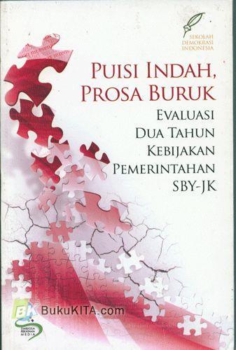 Cover Buku Puisi Indah, Prosa Buruk : Evaluasi Dua Tahun Kebijakan Pemerintahan SBY-JK