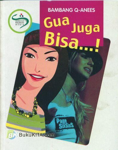 Cover Buku Gua Juga Bisa...!