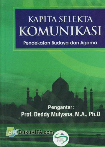 Cover Buku Kapita Selekta Komunikasi : Pendekatan Budaya dan Agama