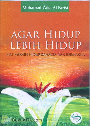 Cover Buku Agar Hidup Lebih Hidup : Kiat Meraih Hidup Bahagia dan Bermakna