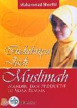 Indahnya Jadi Muslimah #1 : Mandiri dan Produktif di Masa Remaja