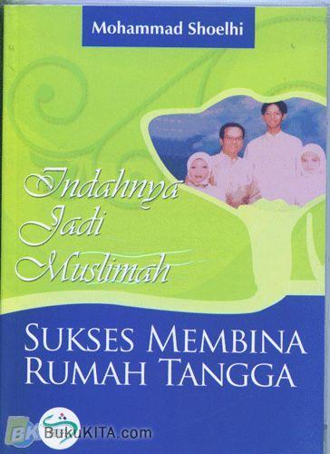 Cover Buku Indahnya Jadi Muslimah #2 : Sukses Membina Rumah Tangga