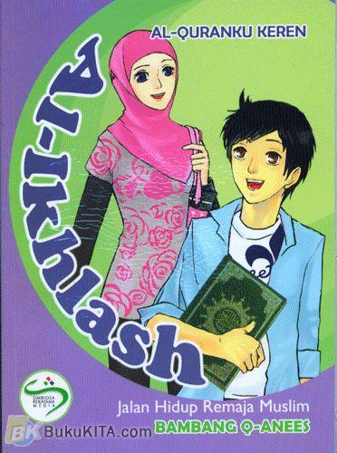 Cover Buku Al-Quranku Keren: Al-Ikhlash - Jalan Hidup Remaja Muslim