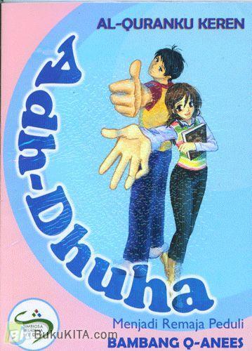 Cover Buku Al-Quranku Keren: Adh-Dhuha - Menjadi Remaja Peduli