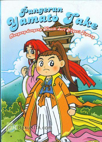 Cover Buku Pangeran Yamato Take : Dongeng-dongeng Klasik dari Negeri Jepang