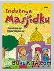 Cover Buku Indahnya Masjidku : Mencintai dan Mewarnai Masjid