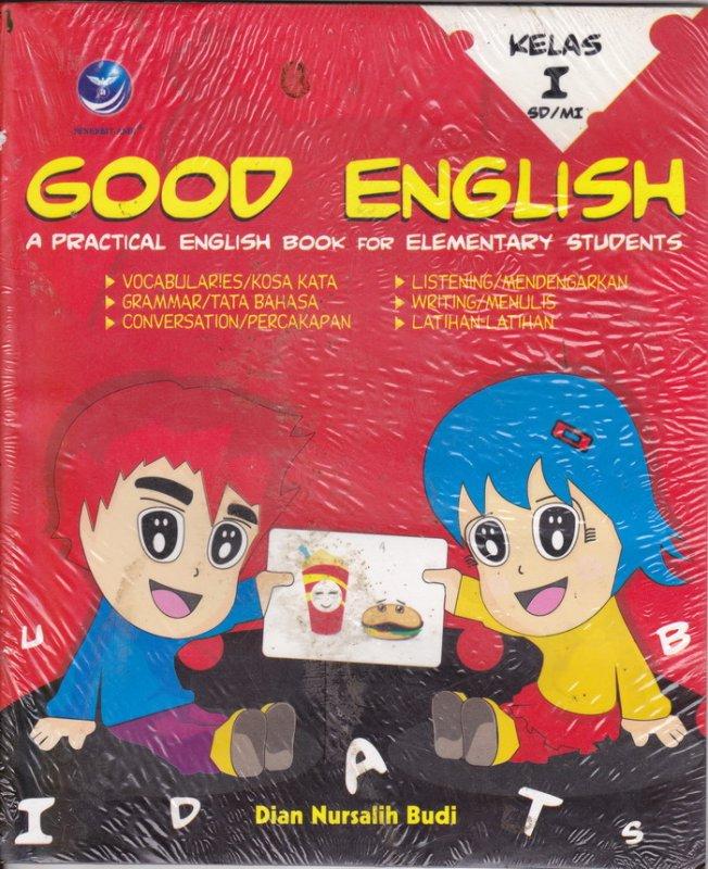 Cover Belakang Buku GOOD ENGLISH - A PRACTICAL ENGLISH BOOK FOR ELEMENTARY STUDENTS KELAS I SD/MI (Disc 50%)