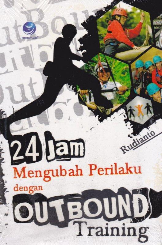 Cover Buku 24 Jam Mengubah Perilaku Dengan Outbond Training