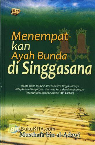 Cover Buku Menempatkan Ayah Bunda di Singgasana