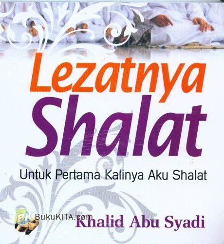 Cover Buku Lezatnya Shalat : untuk Pertama Kalinya Aku Shalat