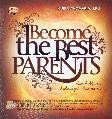 Become The Best Parents : Buah Manis Keluarga Harmonis