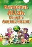 Cover Buku Mengenal Allah Dengan Asmaul Husna