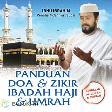 Panduan Doa & Zikir Ibadah Haji & Umrah