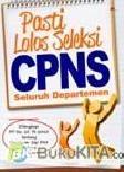 Pasti Lolos Seleksi CPNS Seluruh Departemen