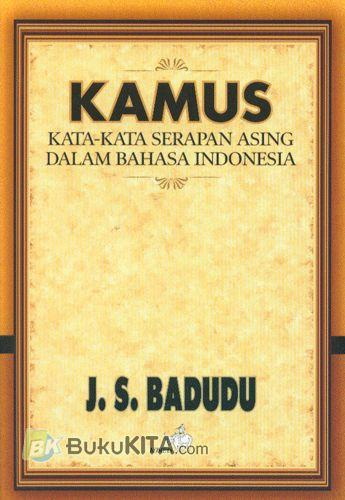 Buku Kamus  Kata kata Serapan Asing Dalam Bahasa Indonesia   Bukukita