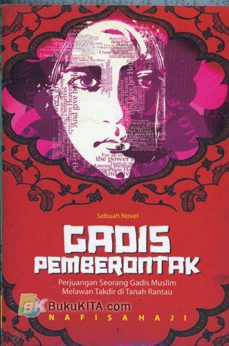 Cover Buku Gadis Pemberontak : Perjuangan Seorang Gadis Muslim Melawan Takdir di Tanah Rantau