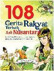 108 Cerita Rakyat Terbaik Asli Nusantara