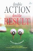 Double Action Double Result - 21 Pencerahan dahsyat untuk menumbuhkan kebijaksanaan anda