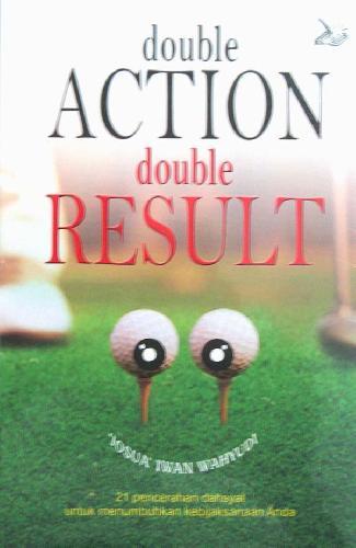 Cover Buku Double Action Double Result - 21 Pencerahan dahsyat untuk menumbuhkan kebijaksanaan anda