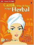 Cantik. Sehat. & Bugar Dengan Herbal