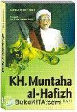 KH. MUNTAHA AL-HAFIZH : Pecinta Al-Quran Sepanjang Hayat