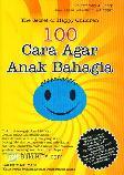 100 Cara Agar Anak Bahagia - The Secret of Happy Children